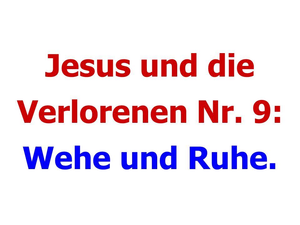 Jesus und die Verlorenen Nr. 9: Wehe und Ruhe.