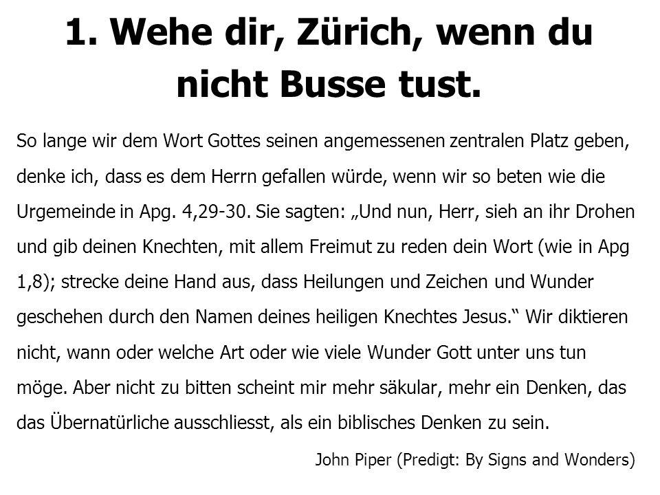 1. Wehe dir, Zürich, wenn du nicht Busse tust.