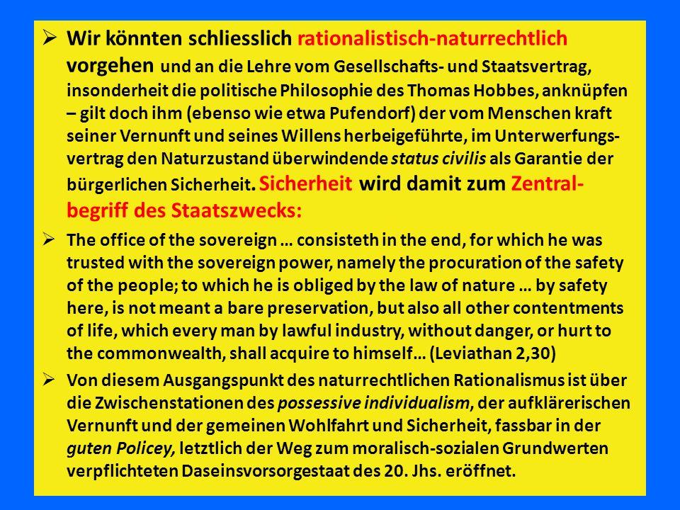 Wir könnten schliesslich rationalistisch-naturrechtlich vorgehen und an die Lehre vom Gesellschafts- und Staatsvertrag, insonderheit die politische
