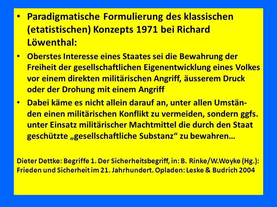 Paradigmatische Formulierung des klassischen (etatistischen) Konzepts 1971 bei Richard Löwenthal: Oberstes Interesse eines Staates sei die Bewahrung d
