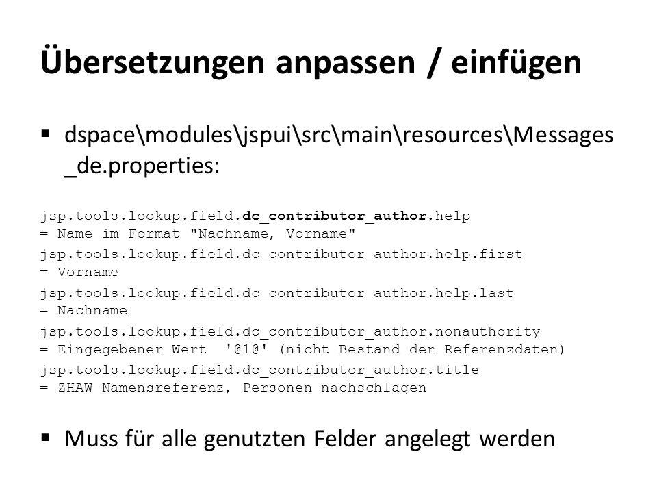 Übersetzungen anpassen / einfügen  dspace\modules\jspui\src\main\resources\Messages _de.properties: jsp.tools.lookup.field.dc_contributor_author.help
