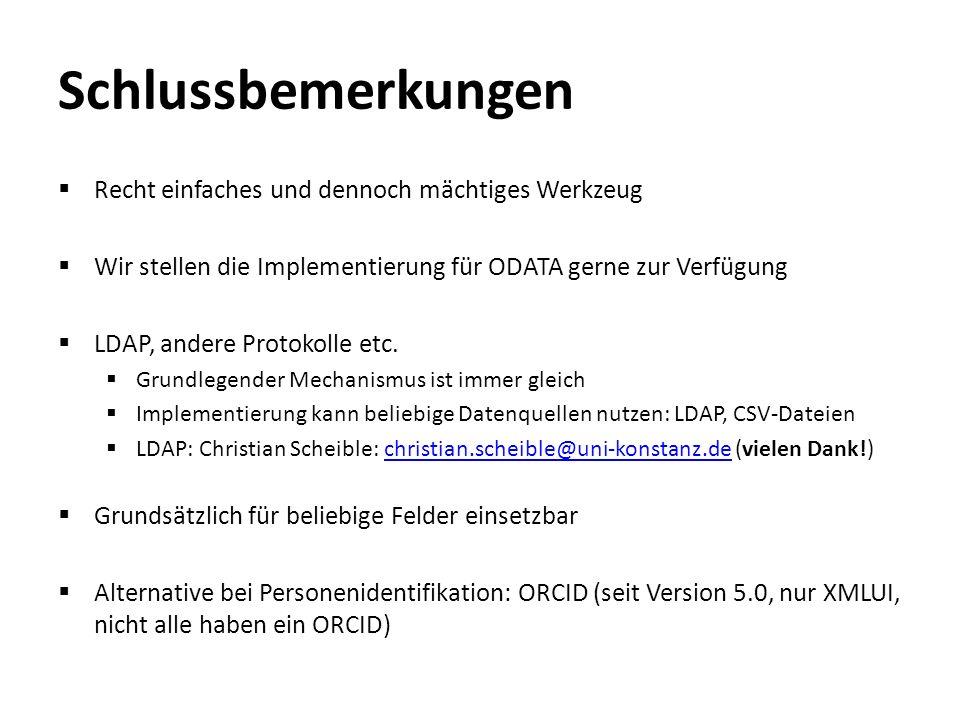Schlussbemerkungen  Recht einfaches und dennoch mächtiges Werkzeug  Wir stellen die Implementierung für ODATA gerne zur Verfügung  LDAP, andere Pro