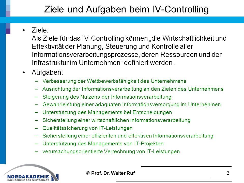 """Ziele: Als Ziele für das IV-Controlling können """"die Wirtschaftlichkeit und Effektivität der Planung, Steuerung und Kontrolle aller Informationsverarbe"""