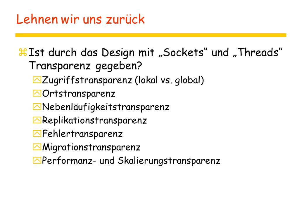 """Lehnen wir uns zurück zIst durch das Design mit """"Sockets und """"Threads Transparenz gegeben."""