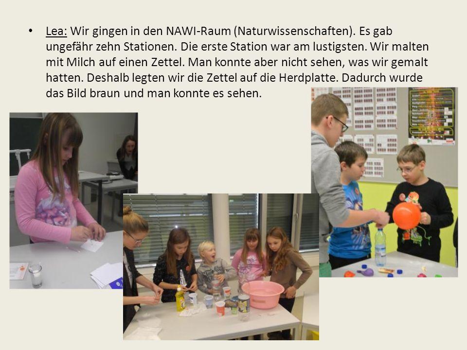 Lea: Wir gingen in den NAWI-Raum (Naturwissenschaften).