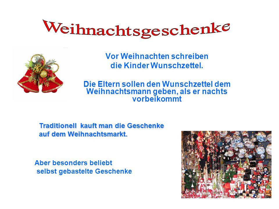 Vor Weihnachten schreiben die Kinder Wunschzettel. Die Eltern sollen den Wunschzettel dem Weihnachtsmann geben, als er nachts vorbeikommt Traditionell