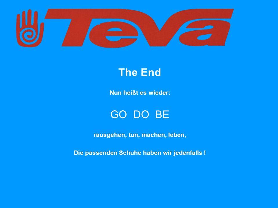 The End Nun heißt es wieder: GO DO BE rausgehen, tun, machen, leben, Die passenden Schuhe haben wir jedenfalls !