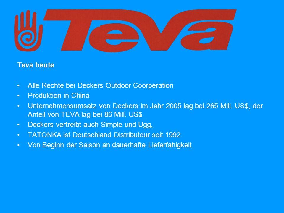 Teva heute Alle Rechte bei Deckers Outdoor Coorperation Produktion in China Unternehmensumsatz von Deckers im Jahr 2005 lag bei 265 Mill.