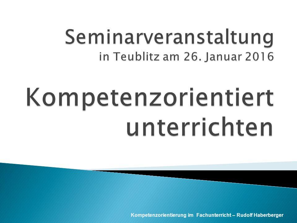 Kompetenzorientierung im Fachunterricht – Rudolf Haberberger