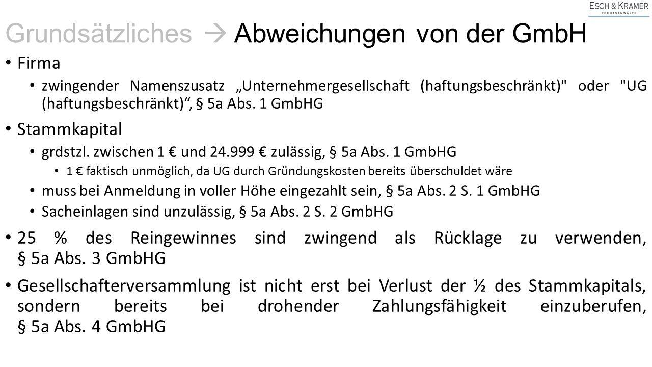 """Firma zwingender Namenszusatz """"Unternehmergesellschaft (haftungsbeschränkt) oder UG (haftungsbeschränkt) , § 5a Abs."""