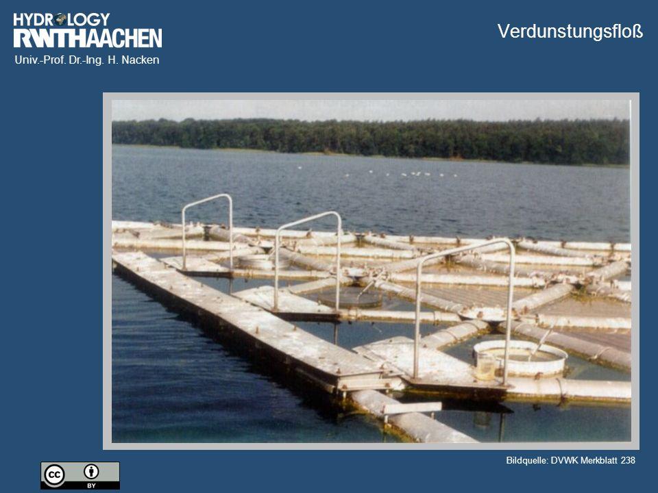 Univ.-Prof. Dr.-Ing. H. Nacken Bildquelle: DVWK Merkblatt 238 Verdunstungsfloß