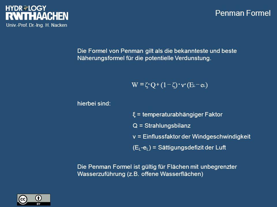 Univ.-Prof. Dr.-Ing. H. Nacken Die Formel von Penman gilt als die bekannteste und beste Näherungsformel für die potentielle Verdunstung. hierbei sind: