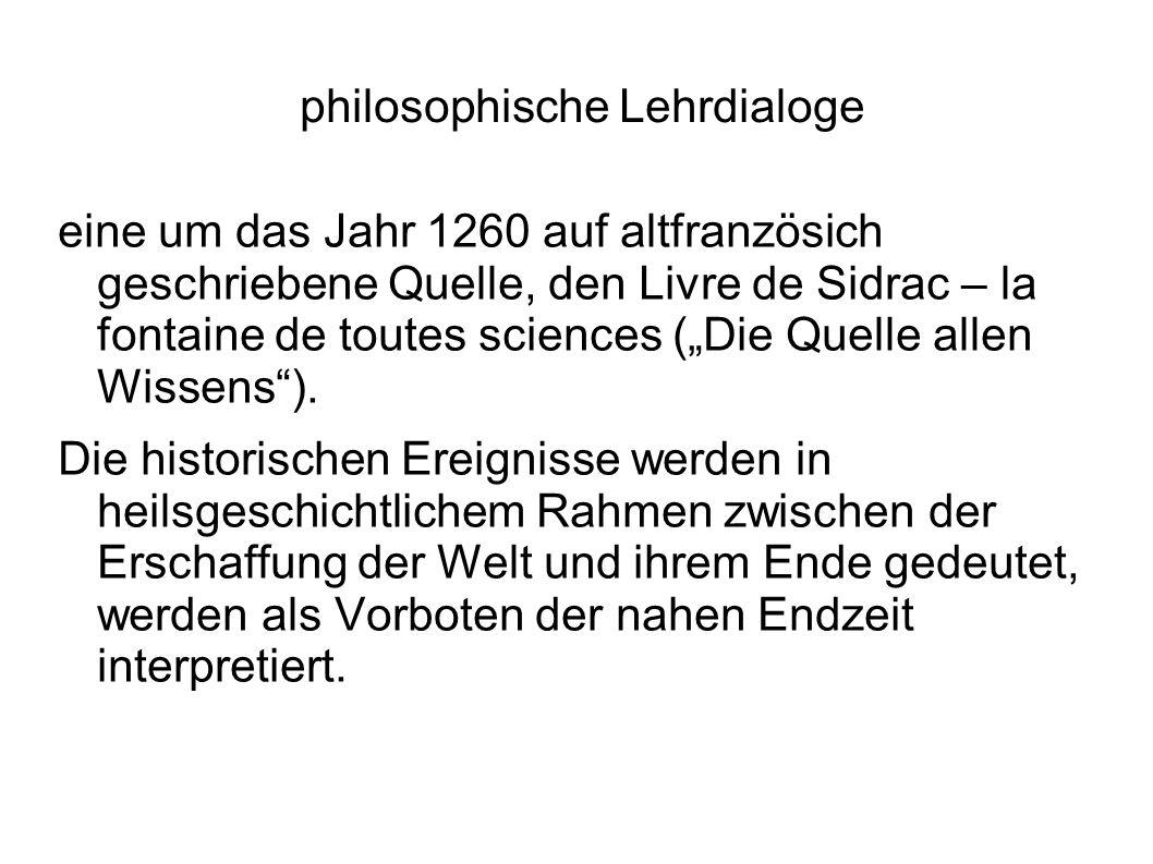 """philosophische Lehrdialoge eine um das Jahr 1260 auf altfranzösich geschriebene Quelle, den Livre de Sidrac – la fontaine de toutes sciences (""""Die Quelle allen Wissens )."""