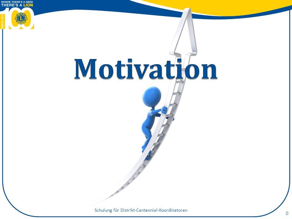 Schulungsziele Die Unterschiede zwischen externer und interner Motivation erkennen Die geeignete Art von Motivation einsetzen, um Verhalten/Leistung zu verbessern 3 Komponenten interner Motivation nennen Strategien zur Entwicklung von Motivation unter den Centennial Team-Mitgliedern umsetzen 1 Schulung für Distrikt-Centennial-Koordinatoren