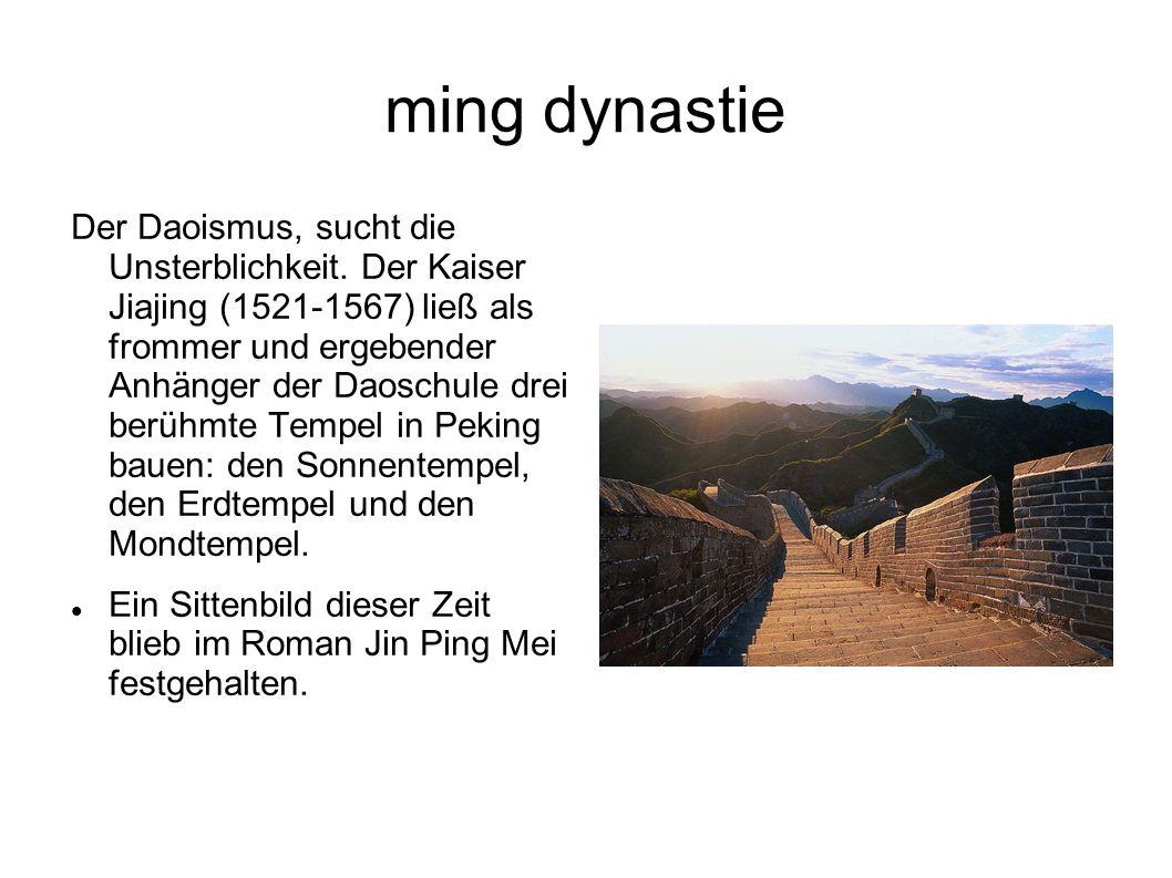 ming dynastie Der Daoismus, sucht die Unsterblichkeit. Der Kaiser Jiajing (1521-1567) ließ als frommer und ergebender Anhänger der Daoschule drei berü