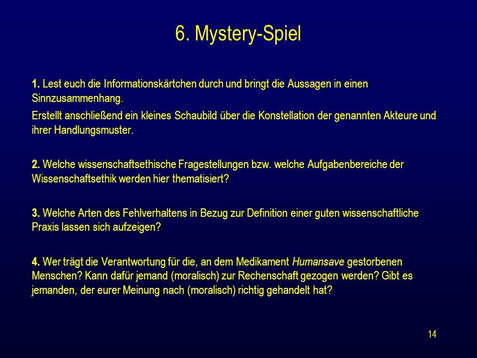 14 6. Mystery-Spiel 1. Lest euch die Informationskärtchen durch und bringt die Aussagen in einen Sinnzusammenhang. Erstellt anschließend ein kleines S