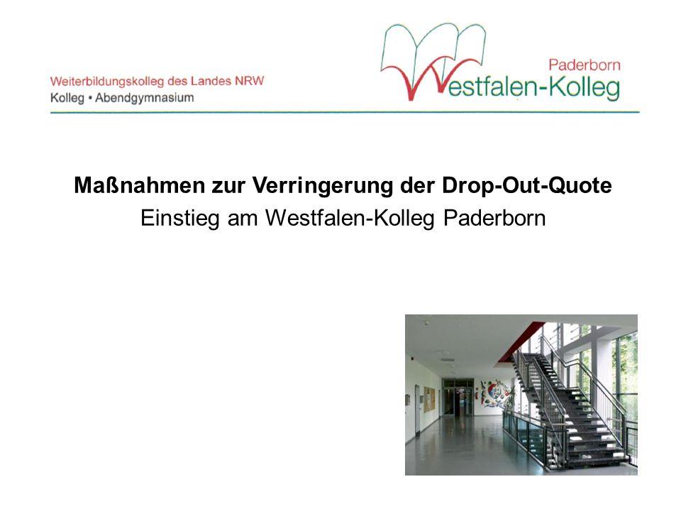 Maßnahmen zur Verringerung der Drop-Out-Quote Einstieg am Westfalen-Kolleg Paderborn