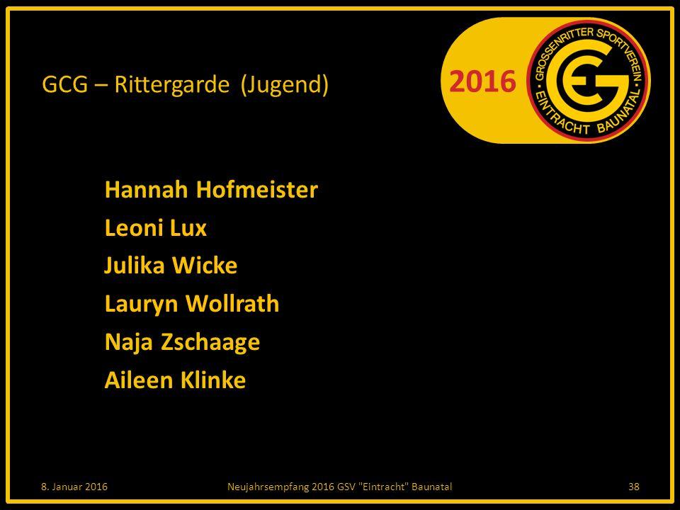 2016 GCG – Rittergarde (Jugend) Hannah Hofmeister Leoni Lux Julika Wicke Lauryn Wollrath Naja Zschaage Aileen Klinke 8.