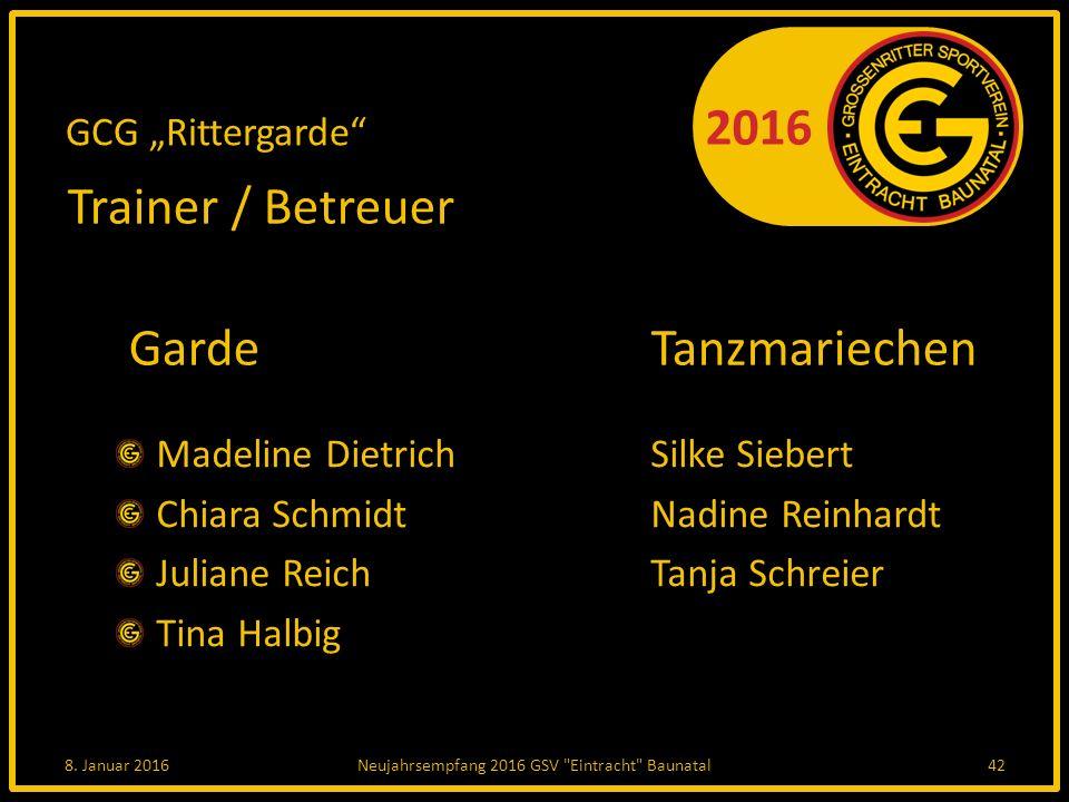 """2016 GCG """"Rittergarde Trainer / Betreuer Garde Tanzmariechen Madeline DietrichSilke Siebert Chiara SchmidtNadine Reinhardt Juliane ReichTanja Schreier Tina Halbig 8."""