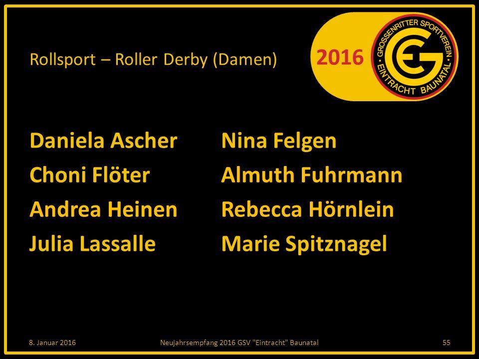 2016 Rollsport – Roller Derby (Damen) Daniela AscherNina Felgen Choni FlöterAlmuth Fuhrmann Andrea HeinenRebecca Hörnlein Julia LassalleMarie Spitznagel 8.