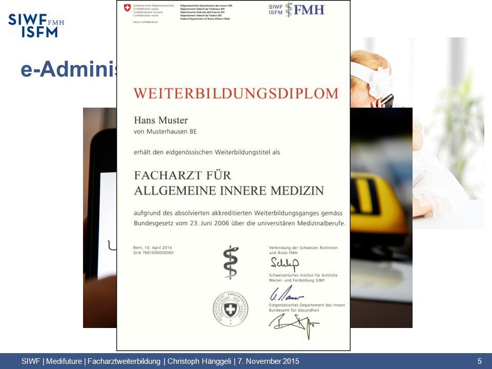 e-Administration SIWF | Medifuture | Facharztweiterbildung | Christoph Hänggeli | 7.