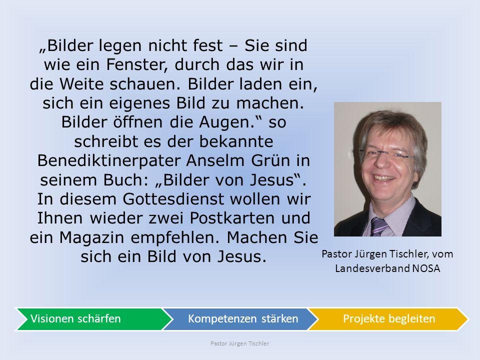 Pastor Jürgen Tischler Hallo und herzliche Grüße zu Ihrem Gottesdienst in unserem Landesverband NOSA (Niedersachsen- Ostwestfalen-Sachsen-Anhalt)! Pas