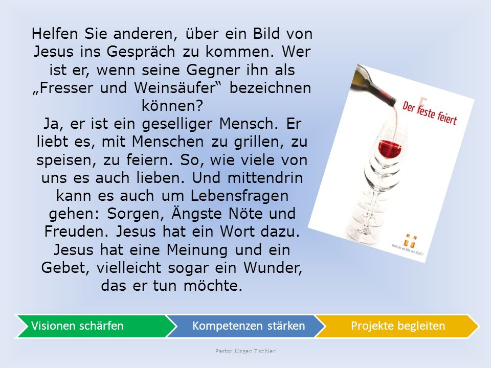 Pastor Jürgen Tischler Helfen Sie anderen, über ein Bild von Jesus ins Gespräch zu kommen.