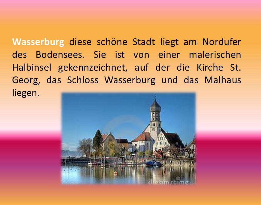 Wasserburg diese schöne Stadt liegt am Nordufer des Bodensees. Sie ist von einer malerischen Halbinsel gekennzeichnet, auf der die Kirche St. Georg, d