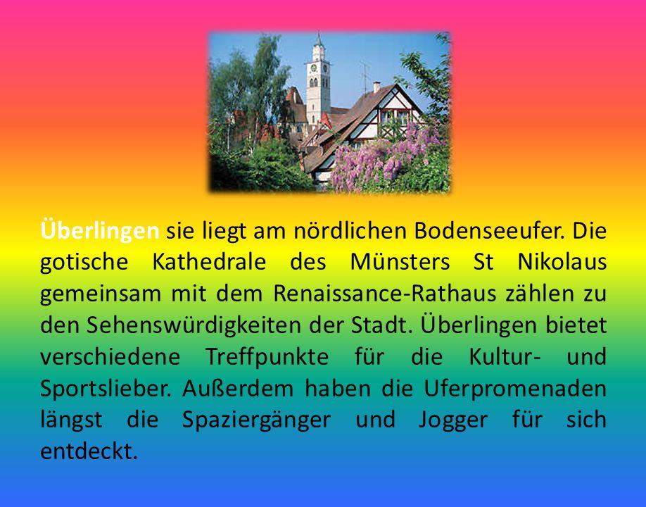 Überlingen sie liegt am nördlichen Bodenseeufer. Die gotische Kathedrale des Münsters St Nikolaus gemeinsam mit dem Renaissance-Rathaus zählen zu den