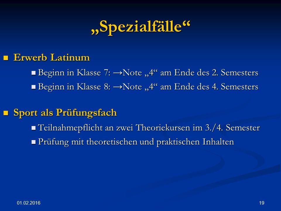 """01.02.2016 19 """"Spezialfälle Erwerb Latinum Erwerb Latinum Beginn in Klasse 7: → Note """"4 am Ende des 2."""