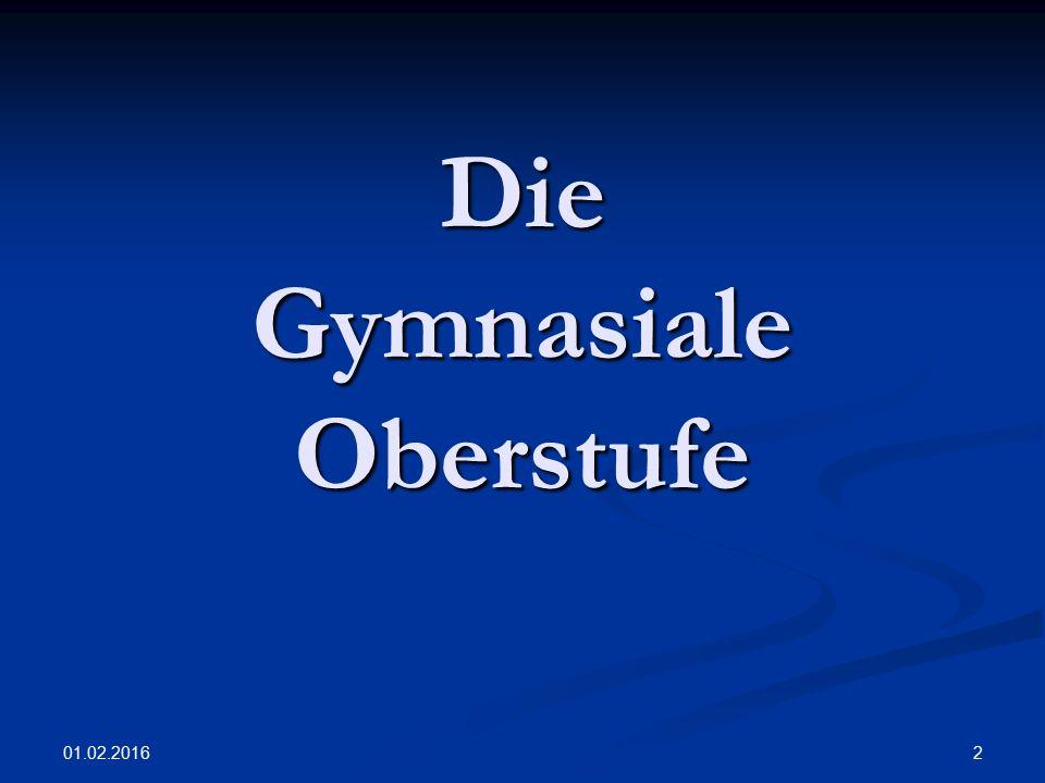 01.02.2016 2 Die Gymnasiale Oberstufe