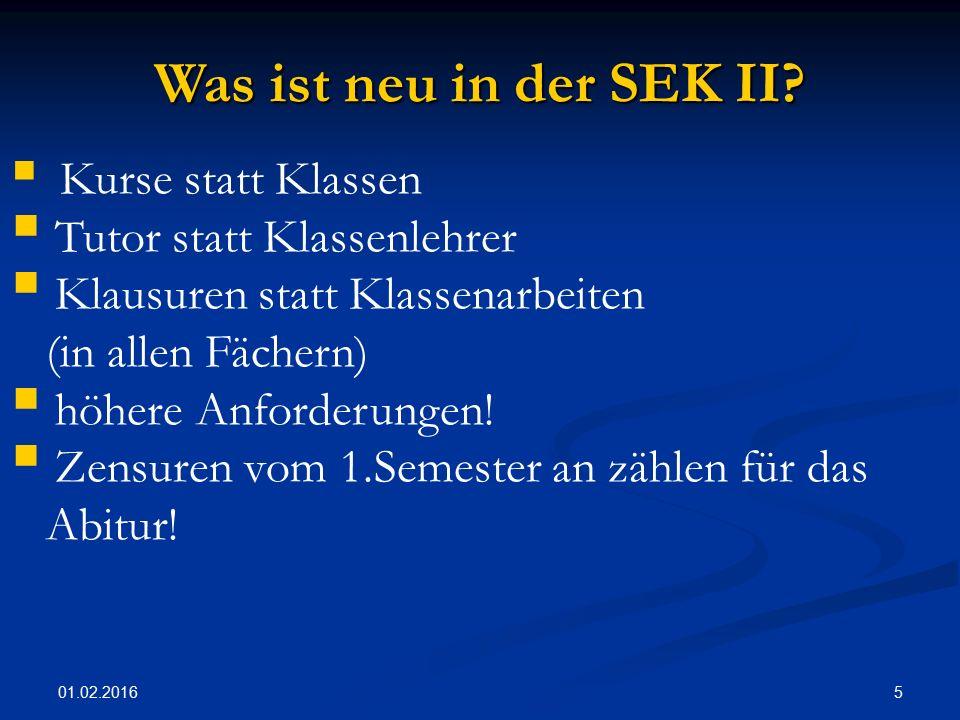 01.02.2016 5 Was ist neu in der SEK II.