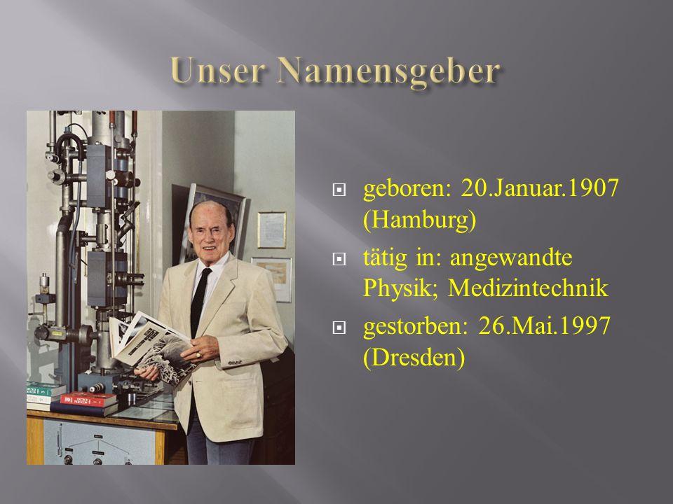  geboren: 20.Januar.1907 (Hamburg)  tätig in: angewandte Physik; Medizintechnik  gestorben: 26.Mai.1997 (Dresden)