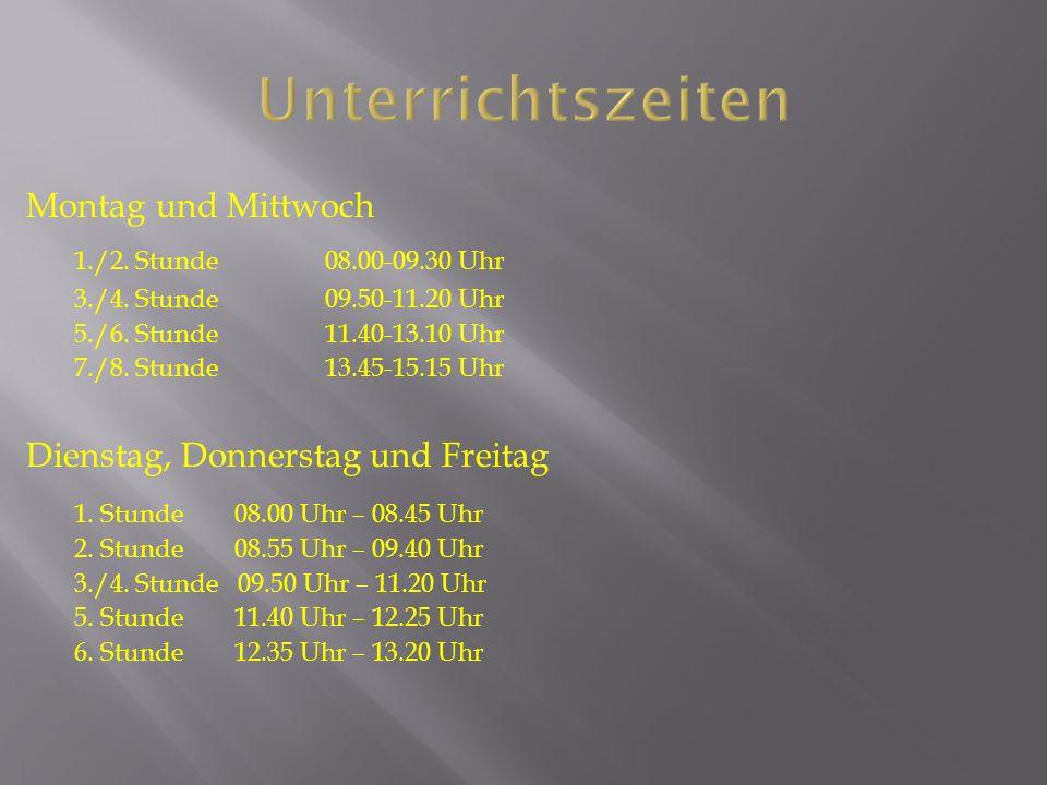 Unterrichtszeiten Montag und Mittwoch 1./2. Stunde 08.00-09.30 Uhr 3./4.
