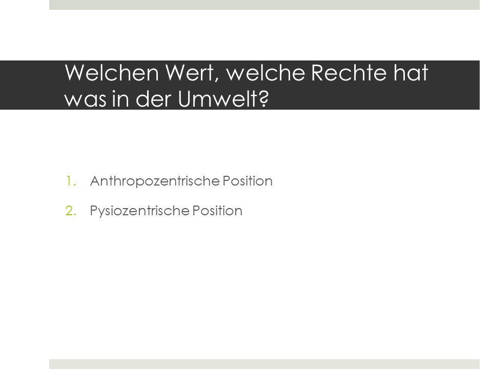 - Anthropozentrische Umweltethik -  Exklusiver Status: Nur der Mensch (antropos) besitzt eigenständige Rechte http://www.bachelor-and-more.de/fileadmin/user_upload/Fachbereiche/Agrar- _und_Forstwissenschaft/Forstwirtschaft.web.jpg http://www.kiss-textil.de/fototal/W-Insel_Sunset.jpg