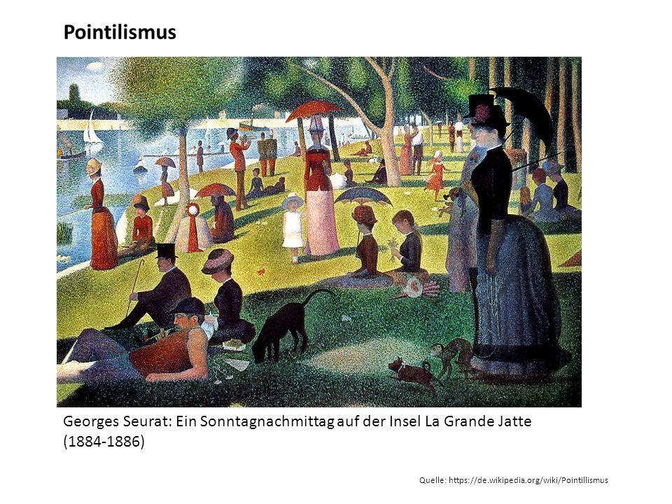 Pointilismus Quelle: https://de.wikipedia.org/wiki/Pointillismus Georges Seurat: Ein Sonntagnachmittag auf der Insel La Grande Jatte (1884-1886)