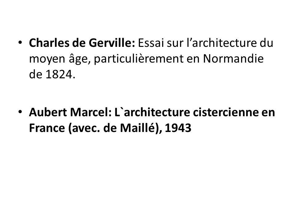 Charles de Gerville: Essai sur l'architecture du moyen âge, particulièrement en Normandie de 1824.