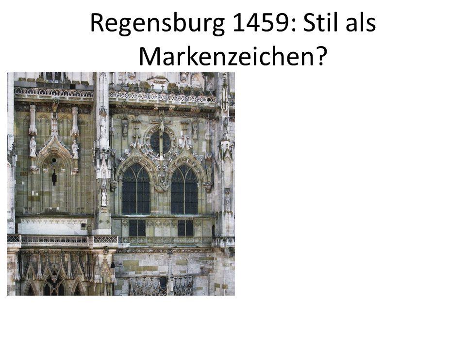 Regensburg 1459: Stil als Markenzeichen?