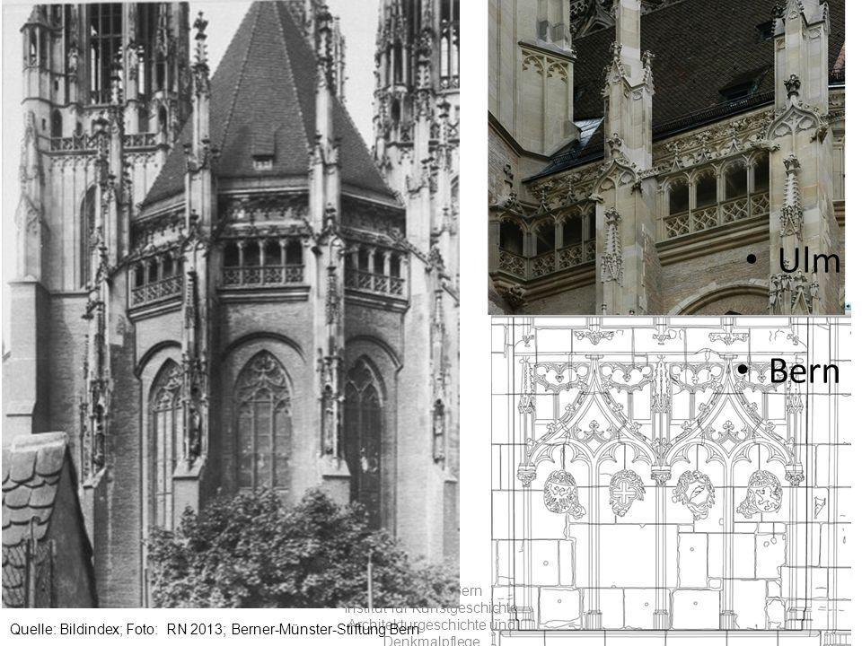 Universität Bern Institut für Kunstgeschichte Architekturgeschichte und Denkmalpflege Quelle: Bildindex; Foto: RN 2013; Berner-Münster-Stiftung Bern Ulm Bern