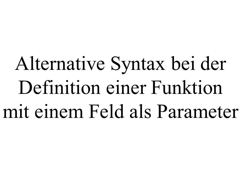 Alternative Syntax bei der Definition einer Funktion mit einem Feld als Parameter