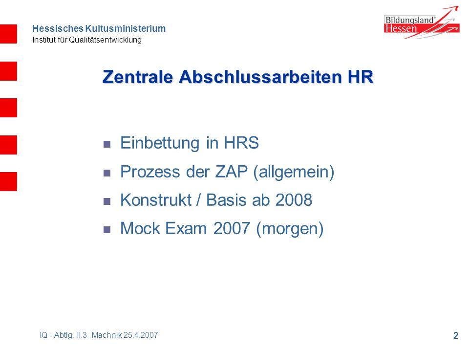 Hessisches Kultusministerium Institut für Qualitätsentwicklung 2 IQ - Abtlg.