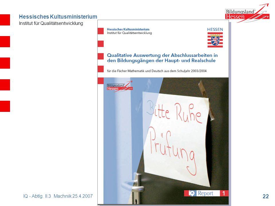 Hessisches Kultusministerium Institut für Qualitätsentwicklung 22 IQ - Abtlg.
