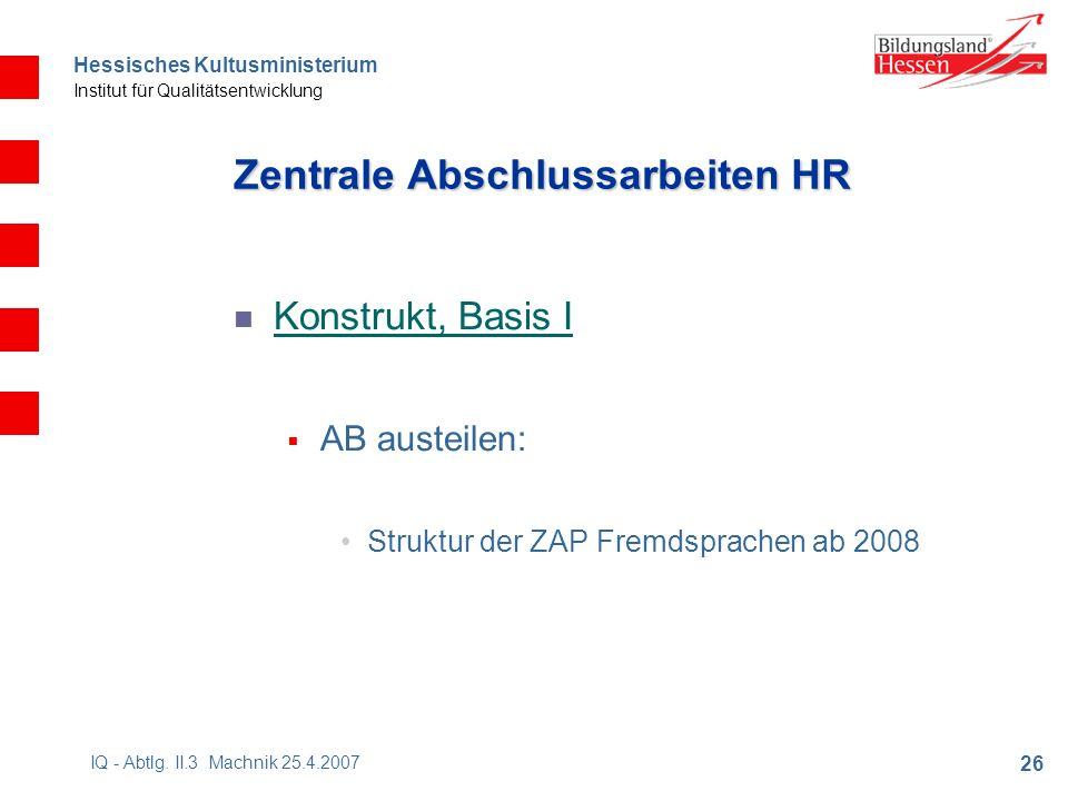 Hessisches Kultusministerium Institut für Qualitätsentwicklung 26 IQ - Abtlg.