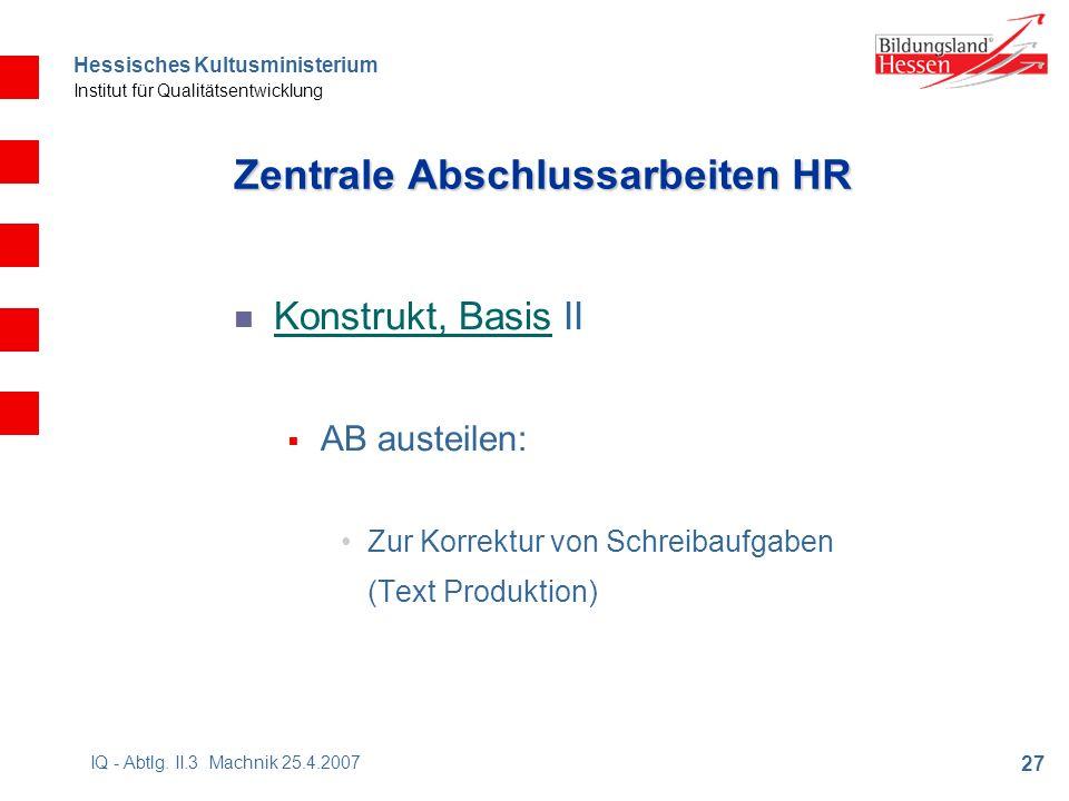 Hessisches Kultusministerium Institut für Qualitätsentwicklung 27 IQ - Abtlg.