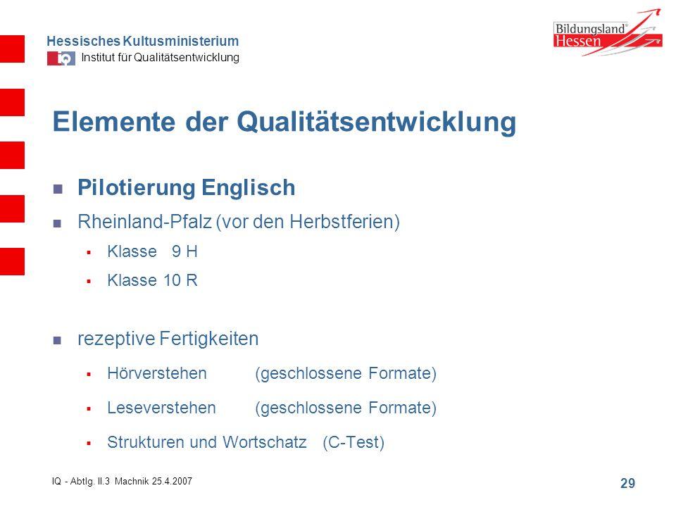 Hessisches Kultusministerium Institut für Qualitätsentwicklung 29 IQ - Abtlg.