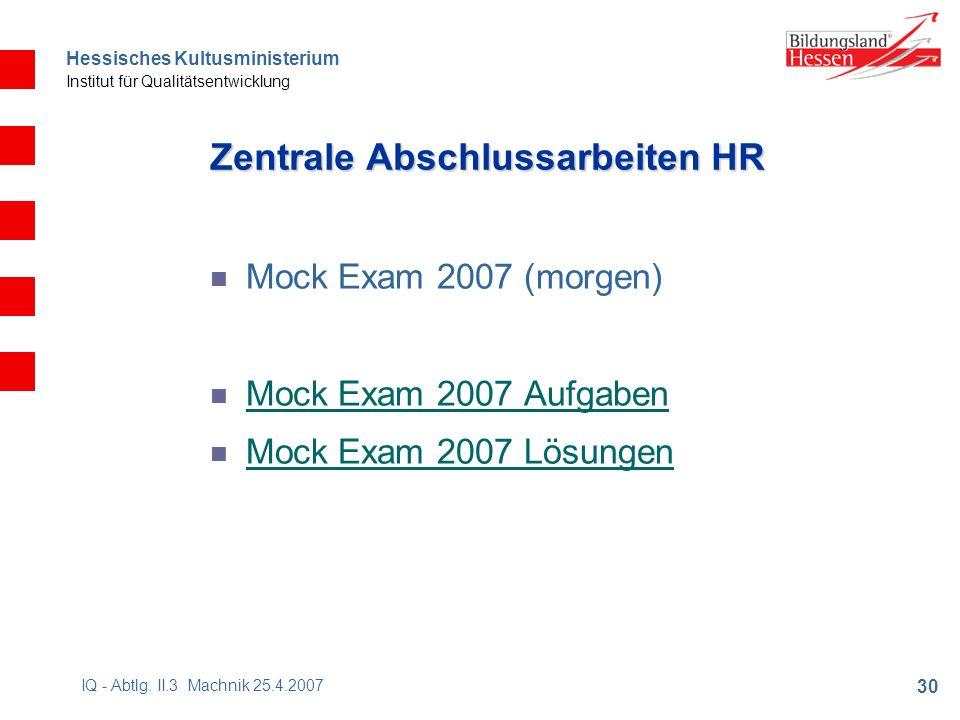 Hessisches Kultusministerium Institut für Qualitätsentwicklung 30 IQ - Abtlg.