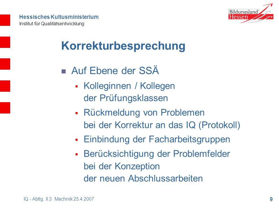 Hessisches Kultusministerium Institut für Qualitätsentwicklung 9 IQ - Abtlg.