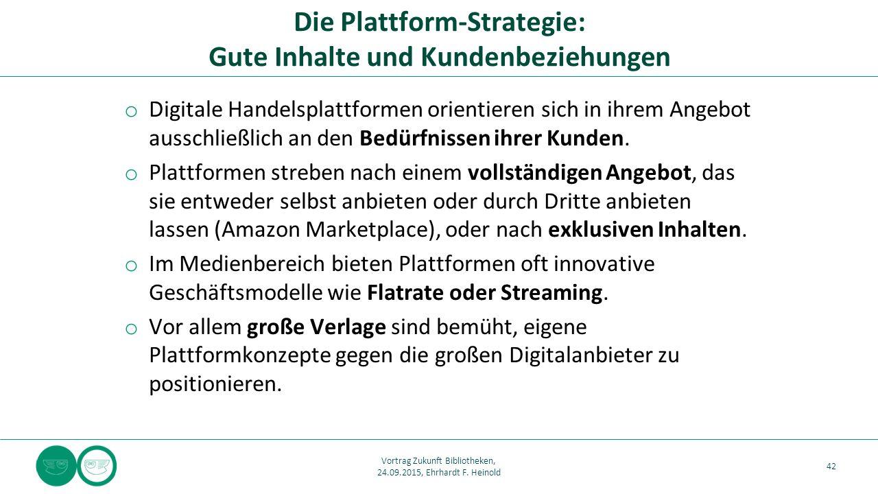 o Digitale Handelsplattformen orientieren sich in ihrem Angebot ausschließlich an den Bedürfnissen ihrer Kunden. o Plattformen streben nach einem voll
