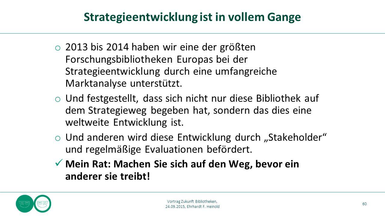 o 2013 bis 2014 haben wir eine der größten Forschungsbibliotheken Europas bei der Strategieentwicklung durch eine umfangreiche Marktanalyse unterstützt.