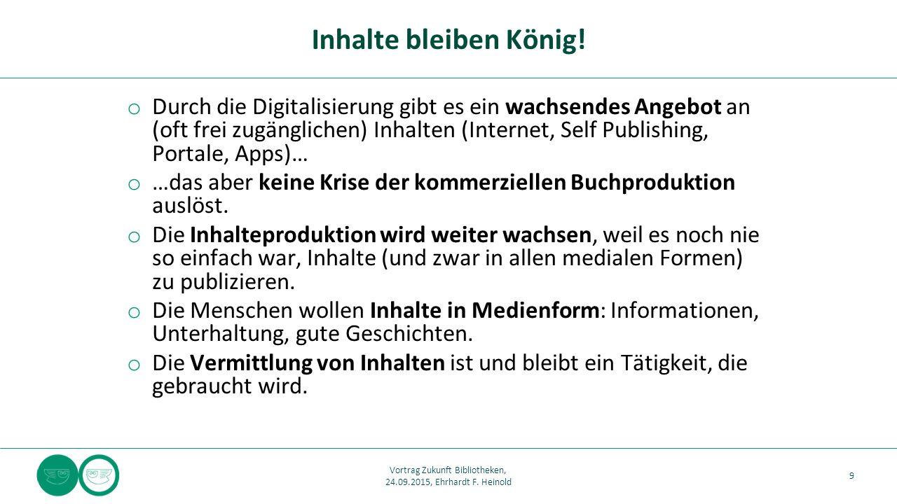 o Durch die Digitalisierung gibt es ein wachsendes Angebot an (oft frei zugänglichen) Inhalten (Internet, Self Publishing, Portale, Apps)… o …das aber keine Krise der kommerziellen Buchproduktion auslöst.